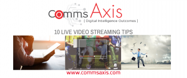 Feature image for 10 live video streaming tips blog post, If you want to expand your brand audience, and grow your business, then check out these 10 excellent live video streaming tips for Comms Axis by Nick Rojas