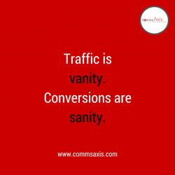 Traffic vanity, conversions sanity