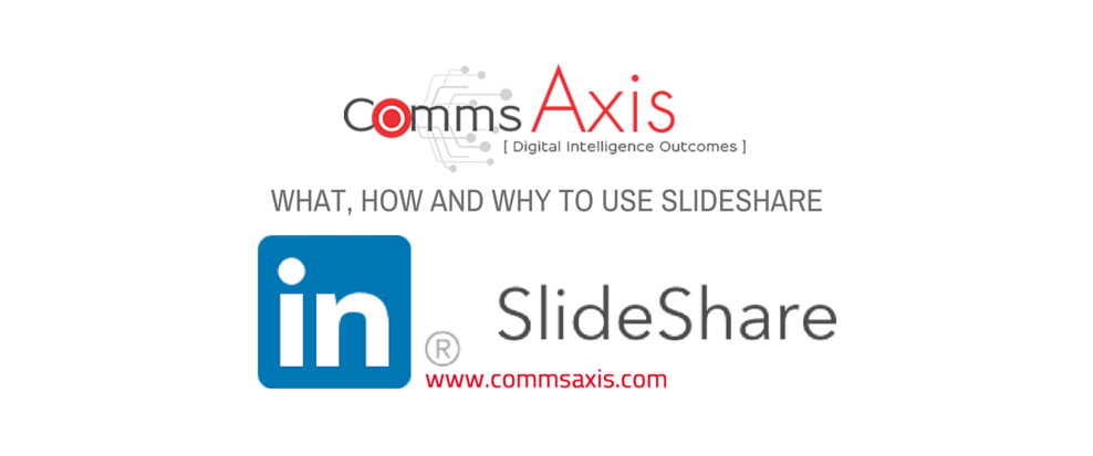 what, how and why to use slideshare