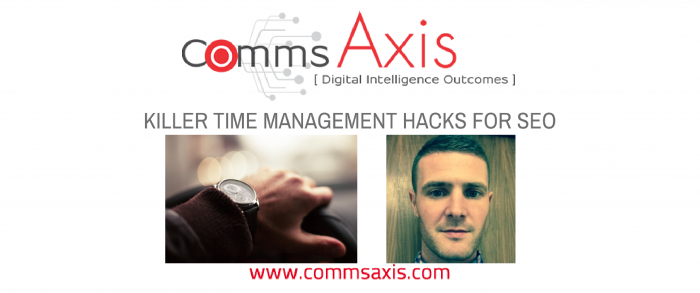 SEO Time Management Hacks post feature image for blog post about seven killer time management hacks from Comms Axis that keep top SEOs so productive – hopefully they'll help you keep on the right side of time in 2017!