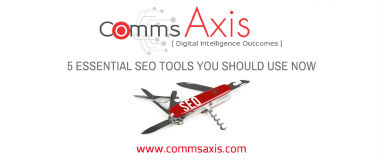 5 Essential SEO Tools Every SEO Should Use Comms Axis post feature image_With SEO, there is no single tool capable of fulfilling every optimisation need. This post by Blake Davies highlights 5 essential SEO tools you must use today!
