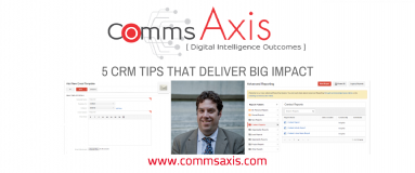 5 Ways to Effectively Utilise CRM For the Biggest Impact Comms Axis post feature image