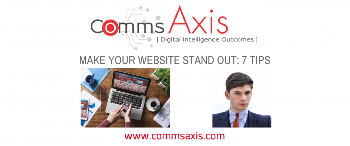 7 Tips for Making Your Website Stand Out from The Crowd_Comms Axis post feature image_With over one billion websites on the Internet today it's likely that you have 100s if not 1000s of competitors! This post will help your website stand out!