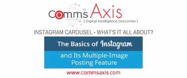 How businesses can use Instagram's carousel_infographic_Comms Axis post feature image_The Instagram carousel multi-image posting feature can drive great value for brands. Check out this post by Dan Purvis & infographic to find out how & why!