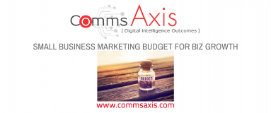 The importance of a small business marketing budget for growth_Comms Axis post feature image_Small business owners are always looking for new ways to grow - read Nick Rojas' guest post to see how your small business marketing budget can help!