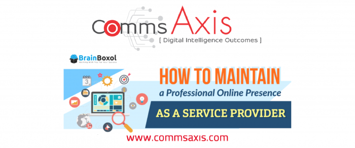How to Maintain a Professional Online Presence as a Service Provider feature image for BrainBoxol infographic on Comms Axis_Having a strong and professional online presence is a crucial part of your marketing strategy. Check out BrainBoxol's infographic for how to maintain yours!