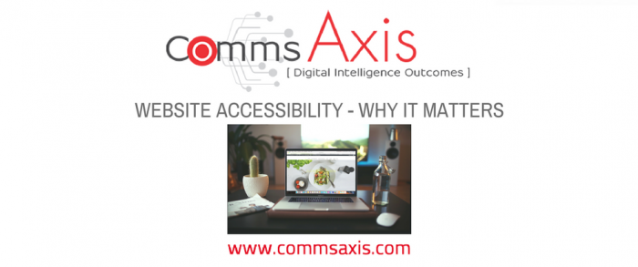 Website Accessibility _ 4 Reasons Why Yours Must Be Accessible To All Feature Image for guest post by Jackie Value on Comms Axis blog_Website accessibility must not be seen as a nice to have. Read Jackie Vale's four undeniable reasons why your website should be accessible to all! | Comms Axis