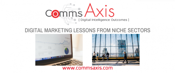 Digital marketing lessons can be learned whatever the niche or sector. In this latest Comms Axis post, we take a close look at niche marketing in niche sectors_feature image